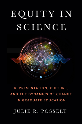 Equity in Science: Representation, Culture, and the Dynamics of Change in Graduate Education Cover Image