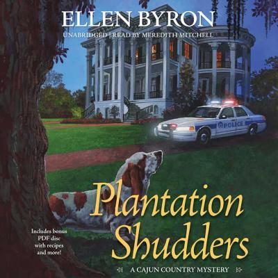 Plantation Shudders Lib/E: A Cajun Country Mystery (Cajun Country Mysteries #1) Cover Image