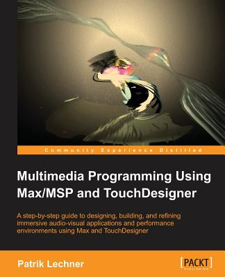 Multimedia Programming using Max/MSP and TouchDesigner Cover Image
