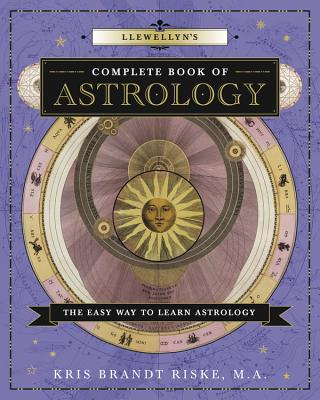 Llewellyn's Complete Book of Astrology: The Easy Way to Learn Astrology Cover Image