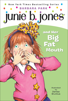 Junie B. Jones and Her Big Fat Mouth Cover Image