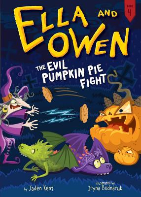 Ella and Owen 4: The Evil Pumpkin Pie Fight! Cover Image