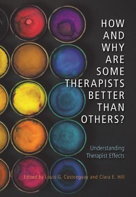 How and Why Are Some Therapists Better Than Others?: Understanding Therapist Effects Cover Image