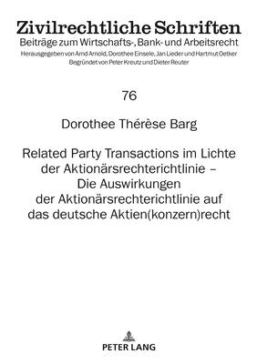 Related Party Transactions Im Lichte Der Aktionaersrechterichtlinie - Die Auswirkungen Der Aktionaersrechterichtlinie Auf Das Deutsche Aktien(konzern) (Zivilrechtliche Schriften #76) Cover Image