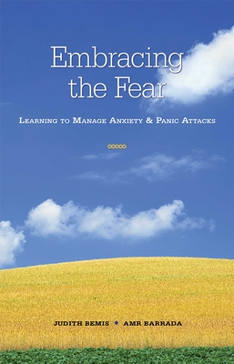 Embracing the Fear: Learning To Manage Anxiety & Panic Attacks Cover Image