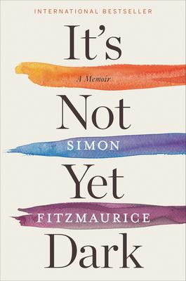 It's Not Yet Dark: A Memoir Cover Image