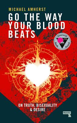 Go the Way Your Blood Beats: On Truth, Bisexuality and Desire Cover Image
