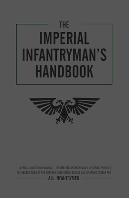 The Imperial Infantryman's Handbook (Warhammer 40,000) Cover Image