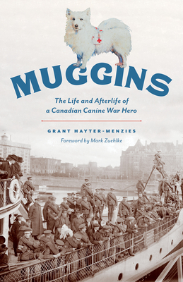 Muggins: The Life and Afterlife of a Canadian Canine War Hero Cover Image
