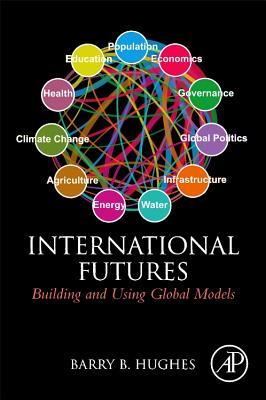 International Futures: Building and Using Global Models Cover Image