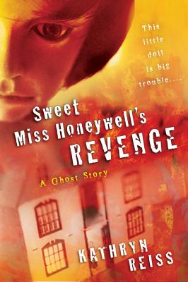 Sweet Miss Honeywell's Revenge: A Ghost Story Cover Image