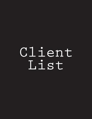Client List: Notebook Large Size 8.5 x 11 Ruled 150 Pages Cover Image