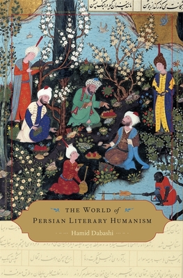 The World of Persian Literary Humanism Cover Image
