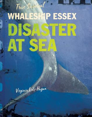Whaleship Essex: Disaster at Sea (True Survival) Cover Image