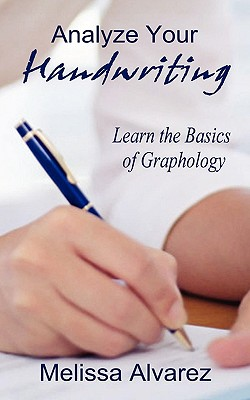 Analyze Your Handwriting: Learn the Basics of Graphology Cover Image