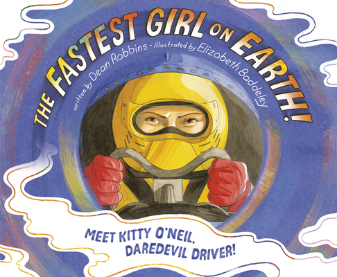 The Fastest Girl on Earth!: Meet Kitty O'Neil, Daredevil Driver! Cover Image