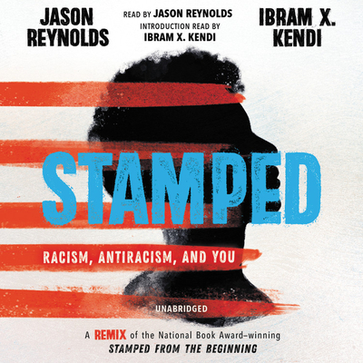 Stamped Lib/E: Racism, Antiracism, and You; A Remix of the National Book Award-Winning Stamped from the Beginning Cover Image