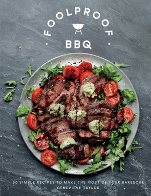 Foolproof BBQ: 60 Simple Recipes to Make the Most of Your Barbecue Cover Image