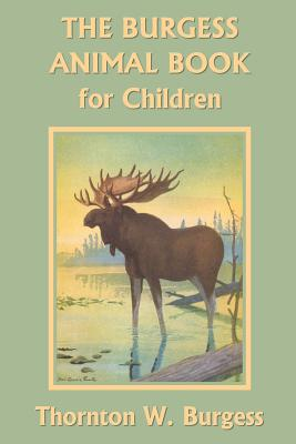 The Burgess Animal Book for Children (Yesterday's Classics) Cover Image