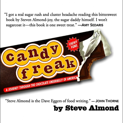 Candyfreak: A Journey Through the Chocolate Underbelly of America Cover Image