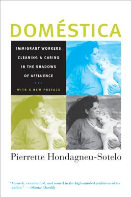 Domestica: Immigrant Workers Cleaning and Caring in the Shadows of Affluence, With a New Preface Cover Image