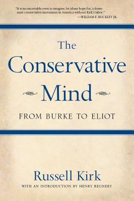 The Conservative Mind: From Burke to Eliot Cover Image