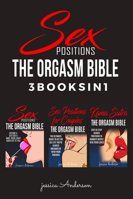 Sex Positions: 3 BOOKS IN 1 - How To Become A Sex God and Make Your Lover Deeply Addicted To You Cover Image