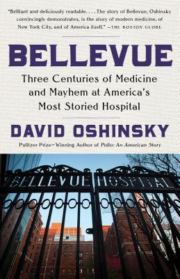 Bellevue: Three Centuries of Medicine and Mayhem at America's Most Storied Hospital Cover Image