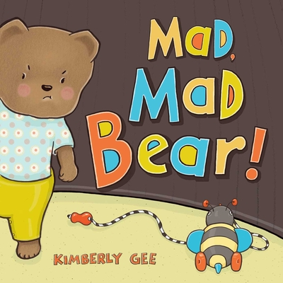 Cover for Mad, Mad Bear! (Bear's Feelings)