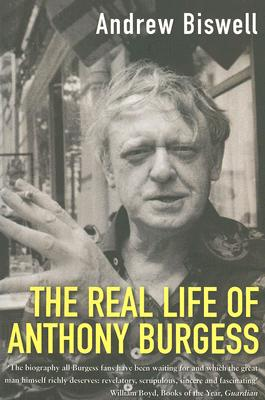 Cover for The Real Life of Anthony Burgess
