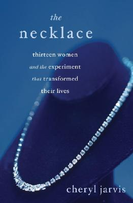 The Necklace: Thirteen Women and the Experiment That Transformed Their Lives Cover Image