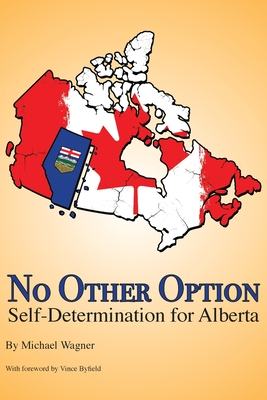 No Other Option: Self-Determination for Alberta Cover Image