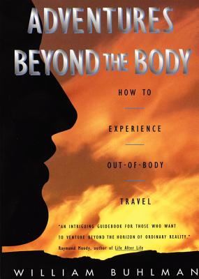 Adventures Beyond the Body: Proving Your Immortality Through Out-of-Body Travel Cover Image