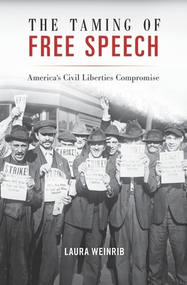 The Taming of Free Speech Cover