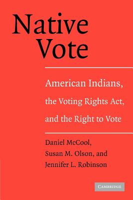 Native Vote: American Indians, the Voting Rights ACT, and the Right to Vote Cover Image