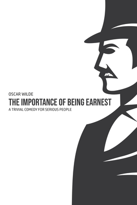 The Importance of Being Earnest: A Trivia Comedy for Serious People Cover Image