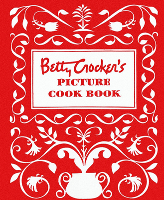 Betty Crocker's Picture Cookbook, Facsimile Edition (Betty Crocker Cooking) Cover Image