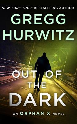 Out of the Dark: An Orphan X Novel (Evan Smoak #4) Cover Image