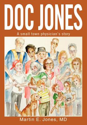 Doc Jones: A small town physician s story Cover Image