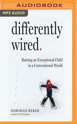 Differently Wired: Raising an Exceptional Child in a Conventional World Cover Image