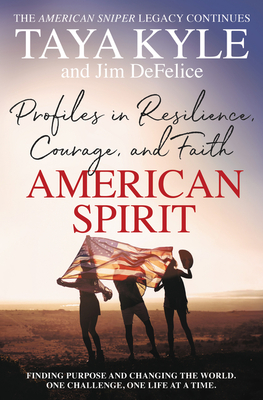 American Spirit: Profiles in Resilience, Courage, and Faith Cover Image