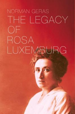 Cover for The Legacy of Rosa Luxemburg