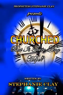 Churched: But Is There Any Hope? Cover Image