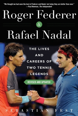 Roger Federer and Rafael Nadal: The Lives and Careers of Two Tennis Legends Cover Image