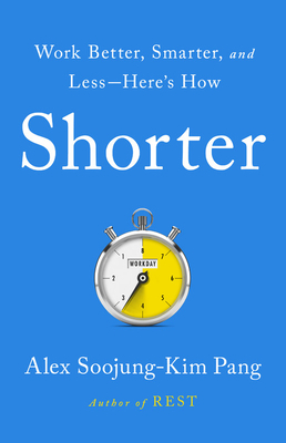 Shorter: Work Better, Smarter, and Less—Here's How Cover Image