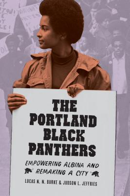 The Portland Black Panthers: Empowering Albina and Remaking a City (V Ethel Willis White Books) Cover Image