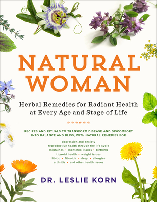 Natural Woman: Herbal Remedies for Radiant Health at Every Age and Stage of Life Cover Image