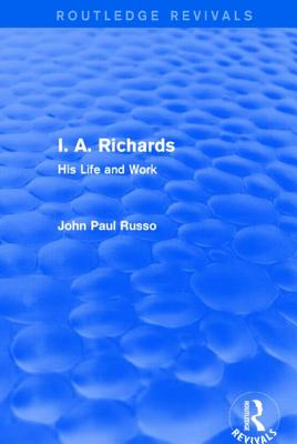 I. A. Richards (Routledge Revivals): His Life and Work Cover Image