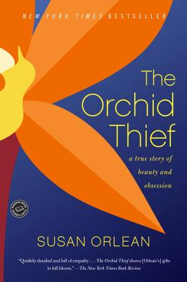 The Orchid Thief: A True Story of Beauty and Obsession Cover Image