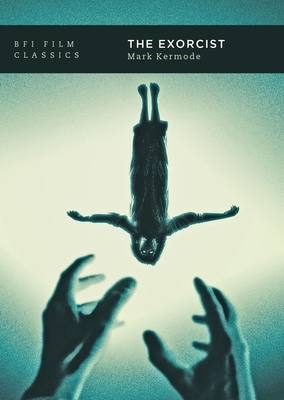 The Exorcist (BFI Film Classics) Cover Image
